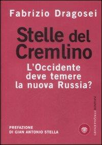 Stelle del Cremlino : l'occidente deve temere la nuova Russia? / Fabrizio Dragosei