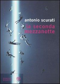 La seconda mezzanotte / Antonio Scurati