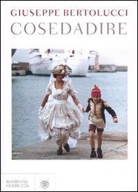 Cosedadire / Giuseppe Bertolucci
