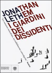 I giardini dei dissidenti / Jonathan Lethem
