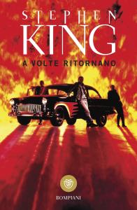 A volte ritornano / Stephen King ; traduzione di Hilia Brinis
