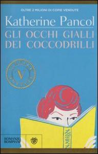 Gli occhi gialli dei coccodrilli / Katherine Pancol ; traduzione di Roberta Corradini