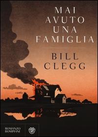 Mai avuto una famiglia / Bill Clegg