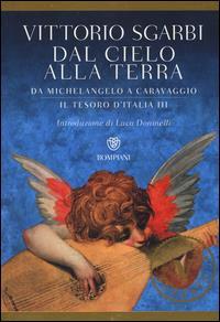 Il tesoro d'Italia. 3: Dal cielo alla terra, da Michelangelo a Caravaggio