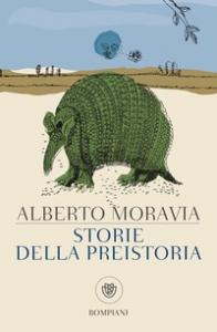 Storie della preistoria / Alberto Moravia ; illustrazioni di Flaminia Siciliano ; introduzione di Antonio Faeti