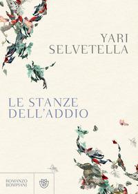 Le stanze dell'addio / Yari Selvetella