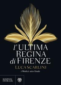 L'ultima regina di Firenze
