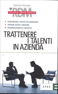 Trattenere i talenti in azienda