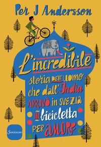 L'incredibile storia dell'uomo che dall'India arrivò in bicicletta in Svezia per amore