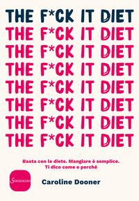 The fck it diet