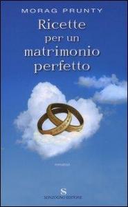 Ricette per un matrimonio perfetto