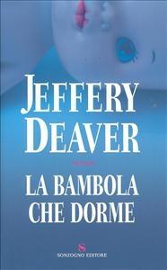 La bambola che dorme / Jeffery Deaver ; traduzione di Andrea Cappi e Cristiana Astori