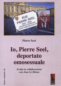 Io, Pierre Seel, deportato omosessuale