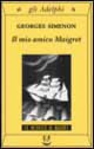 Il mio amico Maigret