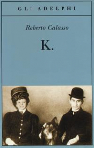 K. / Roberto Calasso