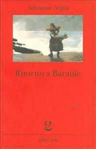Ritorno a Baraule / Salvatore Niffoi