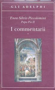 I commentarii / Enea Silvio Piccolomini papa Pio 2. ; a cura di Luigi Totaro. [2]