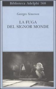 La fuga del signor Monde / Georges Simenon ; traduzione di Federica Di Lella e Maria Laura Vanorio