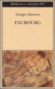 Faubourg / Georges Simenon ; traduzione di Massimo Romano