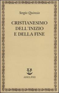 Cristianesimo dell'inizio e della fine