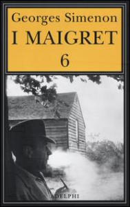 I Maigret. 6: La furia di Maigret