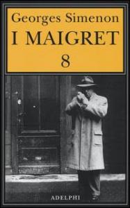 I Maigret. 8: Maigret al Picratt's