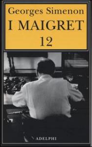 I Maigret. 12: Maigret e i vecchi signori