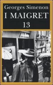 I Maigret. 13: Maigret perde le staffe
