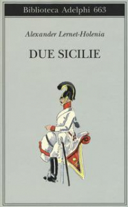 Le Due Sicilie / Alexander Lernet-Holenia