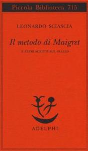 Il metodo di Maigret e altri scritti sul giallo