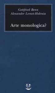 Arte monologica?