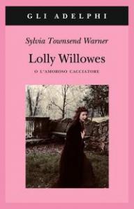 Lolly Willowes, o L'amoroso cacciatore