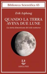 Quando la Terra aveva due lune