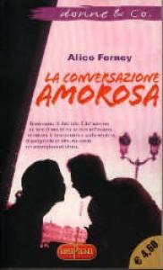 conversazione amorosa (La) di Alice Ferney
