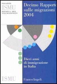 Decimo rapporto sulle migrazioni 2004