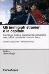 Gli immigrati stranieri e la capitale