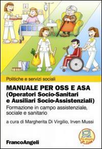 Manuale per OSS e ASA (operatori socio-sanitari e ausiliari socio-assistenziali)