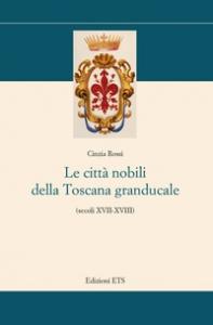 Le città nobili della Toscana granducale