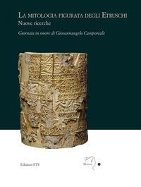 La mitologia figurata degli etruschi: nuove ricerche