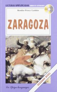 Zaragoza : de episodios nacionales / Benito Pérez Galdós ; adaptación, ejercicios y notas Mónica Bazaga Alonso ; asesoramineto Angela Martí