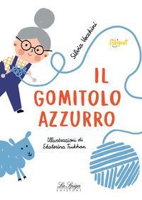 Il gomitolo azzurro / Silvia Vecchini ; illustrazioni di Ekaterina Trukhan