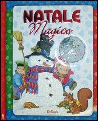 Natale magico / [testi di Caterina Cartolano ; illustrazioni di Liliana Secchi]