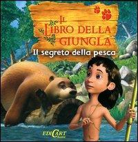 Il libro della giungla. Il segreto della pesca