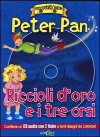 Peter Pan. Riccioli d'oro e i tre orsi