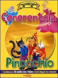 Cenerentola. Pinocchio