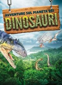 Avventure sul pianeta dei dinosauri