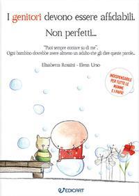 I genitori devono essere affidabili, non perfetti...