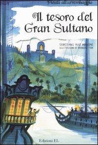 Il tesoro del Gran Sultano / Sebastiano Ruiz Mignone ; illustrazioni di Manuele Fior