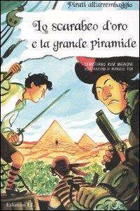 Lo scarabeo d'oro e la grande piramide / Sebastiano Ruiz Mignone ; illustrazioni di Manuele Fior