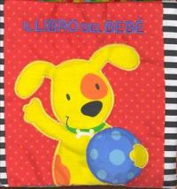 Il libro del bebè. [Il cane]